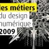 Métiers du design numérique 2009 – Designers Interactifs